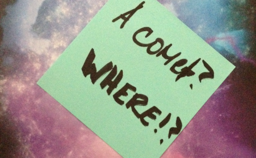 Because… A Comet – That'sWhy.